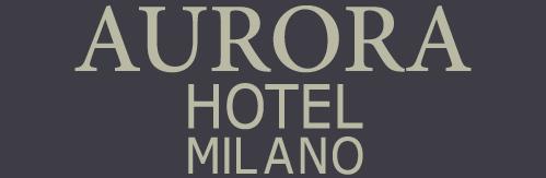 Hotel Aurora il posto ideale per soggiornare a Milano